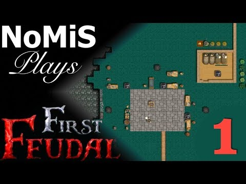 FIRST FEUDAL LET'S PLAY | TUTORIAL | PART 1 - HOW TO FIRST FEUDAL