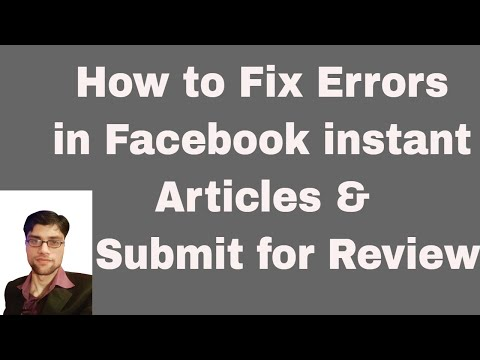 How to fix errors in Facebook Instant Articles and Submit for Review