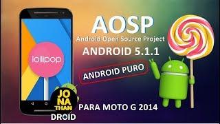 ROM▶AOSP ANDROID PURO 5.1.1 LOLLIPOP | PARA MOTO G2 / 2014 (Titan)