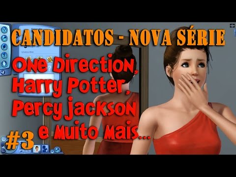 The Sims 3 - Nova Série: One Direction Harry Potter etc. (CandidatosVota...