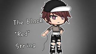 "The Black ""Red"" String. - A Gacha Life Mini Movie (Gay Love Story) -(Sad love story) -White Rabbitx"