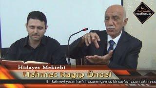 Mehmet Ragıp Öncel - Bu kitabı kim yazmışsa; sayfa da onun; satır da onun; harf de onun