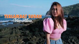 Vita Alvia - TERLAMBAT SUDAH  DJ Santuy