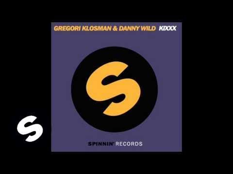 Gregori Klosman & Danny Wild - Kixxx (Original Mix) Music Videos
