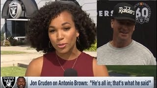 "Jon Gruden on Antonio Brown: ""He's all in; that's what he said"""