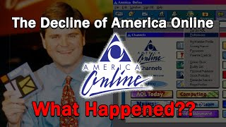 The Decline of AOL...What Happened?