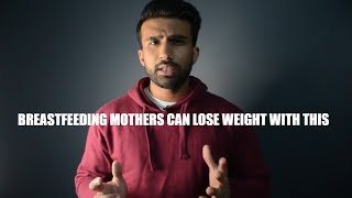 HOW CAN BREASTFEEDING MOTHERS LOSE WEIGHT?   SIMPLE HACKS