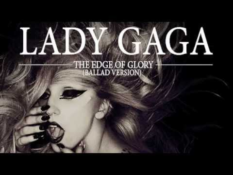 Lady GaGa - The Edge Of Glory (Ballad Version)