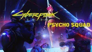 Cyberpunk 2077 Lore - Psycho Squad 5.48 MB