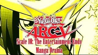 Yu-Gi-Oh! ARC-V Scale 10: The Entertainment Ends! Manga Drama