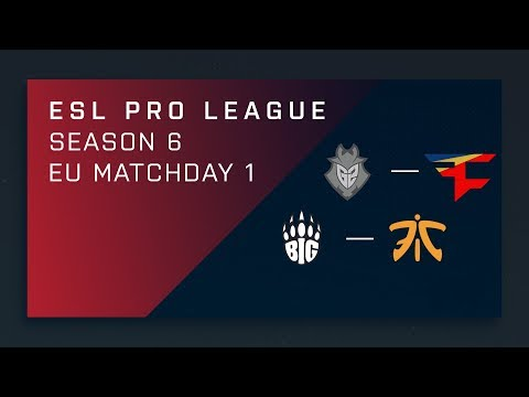 Full Broadcast - G2 vs. FaZe | BIG vs. Fnatic - EU A Matchday 1 - ESL Pro League Season 6