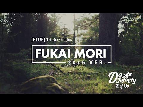 Do As Infinity - Fukai Mori (2016 Ver)