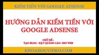 Hướng dẫn kiếm tiền với Google Adsense P3 - MMO Online 2018
