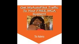 How To Get Auto Pilot traffic To Your MCA Free Marketing Training System
