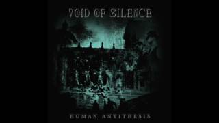 Watch Void Of Silence Human Antithesis video