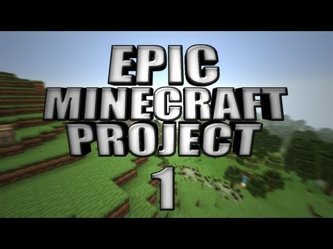 EPIC MINECRAFT PROJECT Part 1: New Beginning
