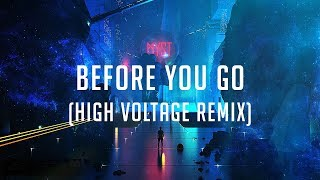 MYST - Before You Go (High Voltage remix) (Official Audio)