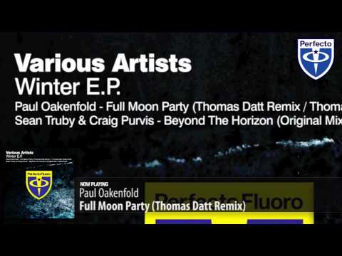 Paul Oakenfold – Full Moon Party (Thomas Datt Remix)