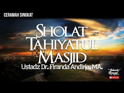 Fiqih Seputar Masjid - Shalat Tahiyatul Masjid - Ustadz Dr. Firanda Andirja, MA