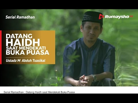 Serial Ramadhan : Datang Haidh Saat Mendekati Buka Puasa