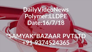 Daily Video News:LLDPE Date: 16/7/18