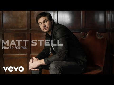 Matt Stell - Prayed For You (Audio)