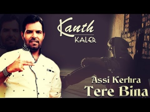 Kanth Kaler - Assi Kehra Tere Bina (official Video ) Album :teri Akh Varine Hit Sad Songs 2014 video
