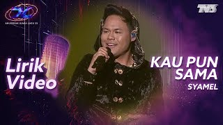 [Lirik Video] Syamel - Kau Pun Sama | #AJL33
