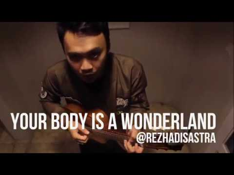 [Cover] Your Body Is A Wonderland - @rezhadisastra