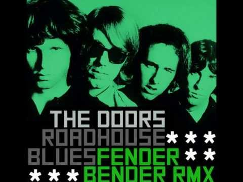 Fender Bender - The Doors- Roadhouse Blues Remix