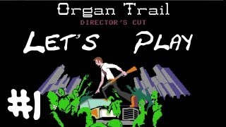 Episode 1 - Let's Play Organ Trail [Difficult] - Setting Out