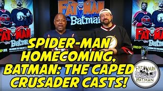 SPIDER-MAN HOMECOMING, BATMAN: THE CAPED CRUSADER CASTS!