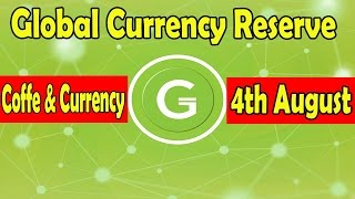 Coffee and Currency 4th August | Global Currency Reserve