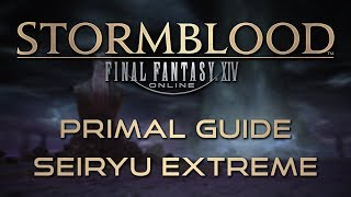 Stormblood Primal Guide: Seiryu Extreme