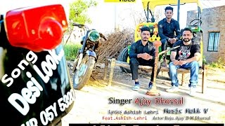 Desi Look ( Full Song ) |  देसी लुक  | Ajay Dharsul | Makk V | New Haryanvi Song 2017
