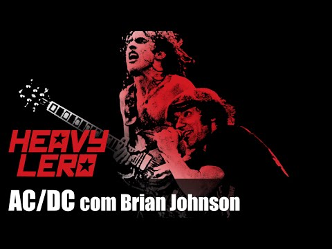Heavy Lero - AC/DC com BRIAN JOHNSON (1ªparte) - apresentado por Gastão e Clemente
