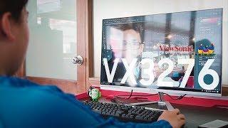 Đánh giá Màn hình Viewsonic VX3276SMHD: dành cho Game thủ