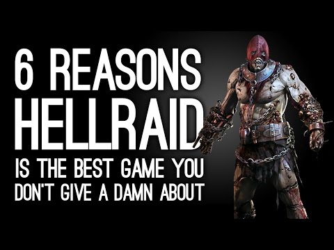 6 Reasons Hellraid is the Best Game You Don't Give a Damn About