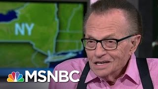 Larry King: Donald Trump Is Not A Racist | MSNBC