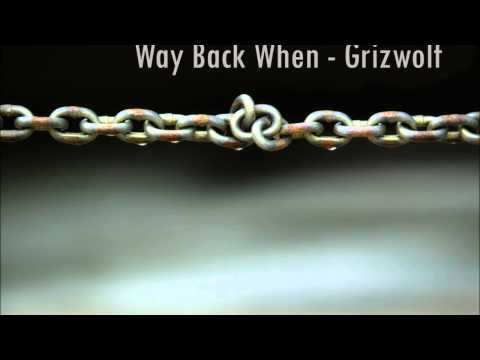 Grizfolk - Way Back When