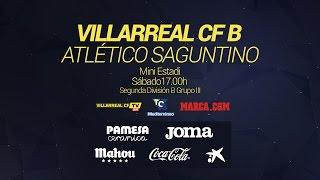 Villarreal B - Atlético Saguntino