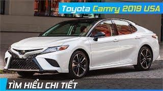 Toyota Camry 2019 Phiên bản Mỹ | Có gì khác với bản Việt Nam sắp ra mắt? XE24h