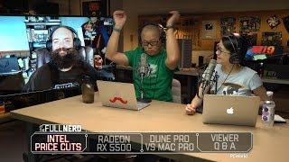 Intel price cuts, Radeon RX 5500, Dune Pro vs Mac Pro, Q&A | The Full Nerd ep. 110