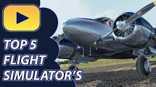 Top 5   Must Have   Flight Simulators   2019