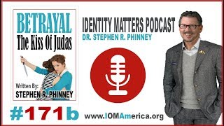 Identity Matters Podcast | #171b | Betrayal - The Kiss of Death