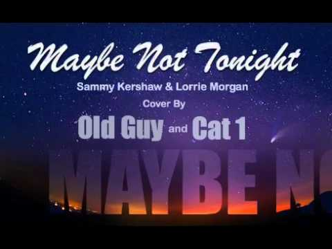 Sammy Kershaw - Maybe Not Tonight