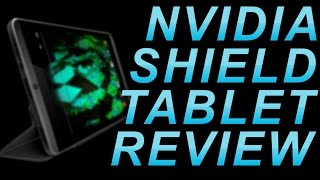 NVIDIA Shield Tablet Review | Pros & Cons