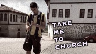 Take Me To Church-Clarinet Cover