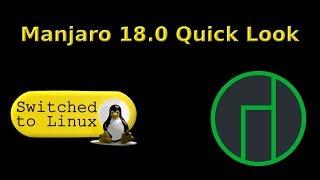 Manjaro 18.0 Quick Look