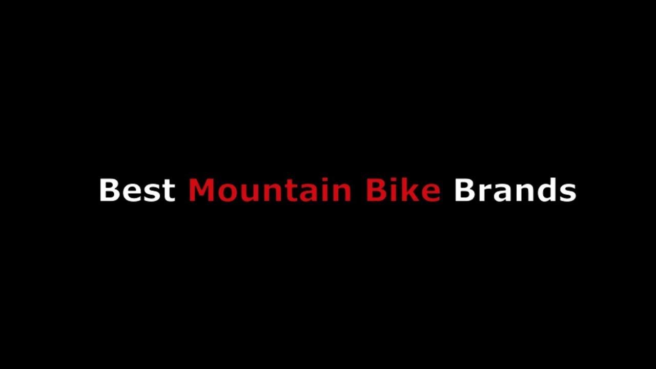 Bike Ratings By Brand Best Mountain Bike Brands From